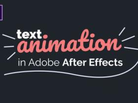 AE文字动画制作教程 Skillshare – Your Ultimate Guide to Text Animation in Adobe After Effects